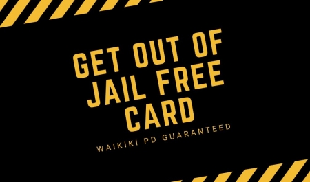 Waikiki PD Get Out of Jail Card